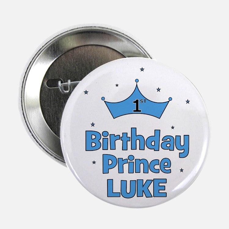 "1st Birthday Prince LUKE! 2.25"" Button"
