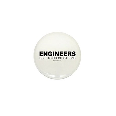 Engineers do it to specifications - Mini Button (