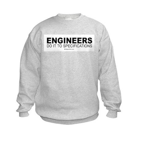 Engineers do it to specifications - Kids Sweatshi