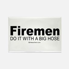 Firemen do it with a big hose - Rectangle Magnet