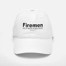 Firemen do it with a big hose - Baseball Baseball Cap