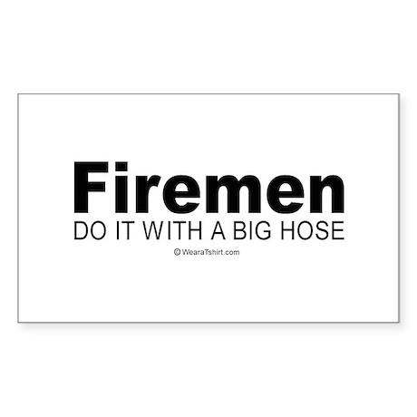 Firemen do it with a big hose - Sticker (Rectangu