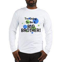 Going To Be Big Brother Long Sleeve T-Shirt