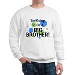 Going To Be Big Brother Sweatshirt