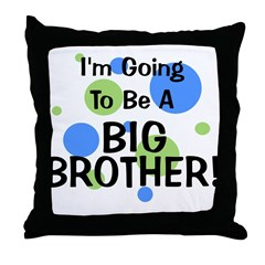 Going To Be Big Brother Throw Pillow