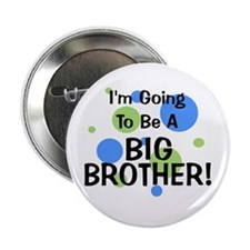 "Going To Be Big Brother 2.25"" Button"