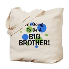 Going To Be Big Brother Tote Bag