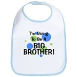 Going To Be Big Brother Bib