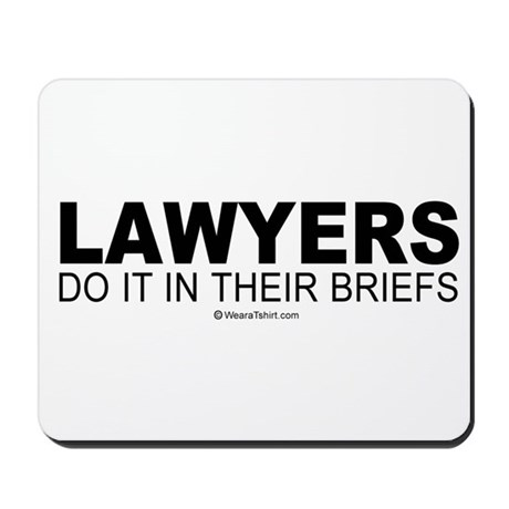 Lawyers do it in their briefs - Mousepad