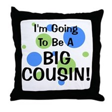 Going To Be Big Cousin! Throw Pillow