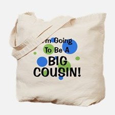 Going To Be Big Cousin! Tote Bag