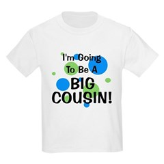 Going To Be Big Cousin! T-Shirt