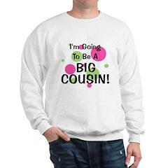Going To Be Big Cousin! Sweatshirt