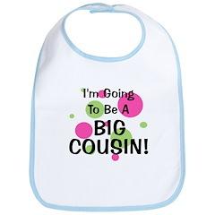 Going To Be Big Cousin! Bib