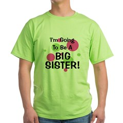 Going To Be Big Sister! T-Shirt