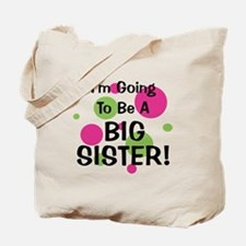 Going To Be Big Sister! Tote Bag