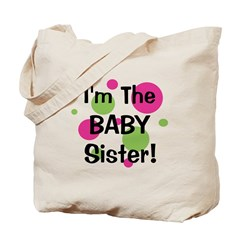 I'm The Baby Sister! Tote Bag