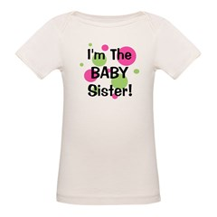 I'm The Baby Sister! Tee