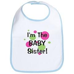 I'm The Baby Sister! Bib