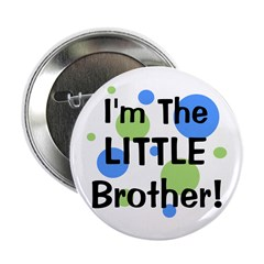"""I'm The Little Brother! 2.25"""" Button"""