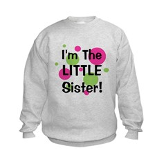 I'm The Little Sister! Sweatshirt