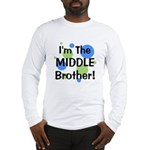 I'm The Middle Brother! Long Sleeve T-Shirt