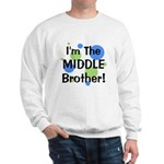 I'm The Middle Brother! Sweatshirt