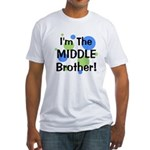 I'm The Middle Brother! Fitted T-Shirt