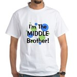 I'm The Middle Brother! White T-Shirt