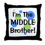I'm The Middle Brother! Throw Pillow
