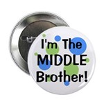 """I'm The Middle Brother! 2.25"""" Button"""