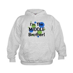 I'm The Middle Brother! Hoodie