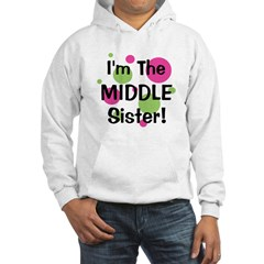 I'm The Middle Sister! Hoodie
