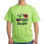 I'm The Middle Sister! Green T-Shirt