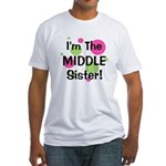 I'm The Middle Sister! Fitted T-Shirt