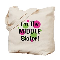 I'm The Middle Sister! Tote Bag