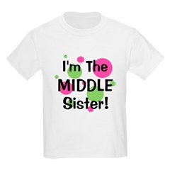 I'm The Middle Sister! T-Shirt