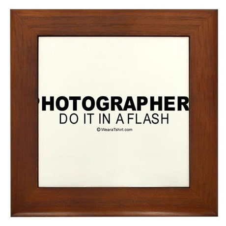 Photographers do it in a flash - Framed Tile