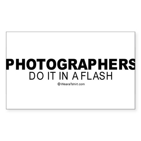Photographers do it in a flash - Sticker (Rectang