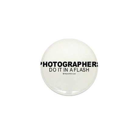 Photographers do it in a flash - Mini Button
