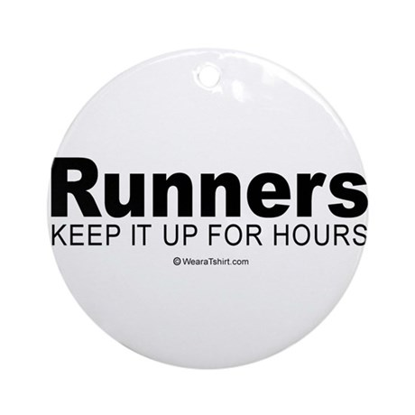 Runners do it for a long time - Ornament (Round)