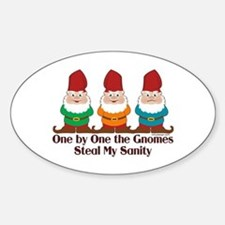 One by one the Gnomes steal my sanity Decal