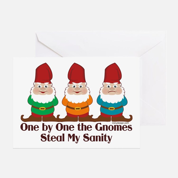 One by one the Gnomes steal my sanity Greeting Car