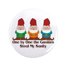 "One by one the Gnomes steal my sanity 3.5"" Button"