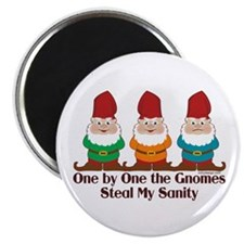 One by one the Gnomes steal my sanity Magnet