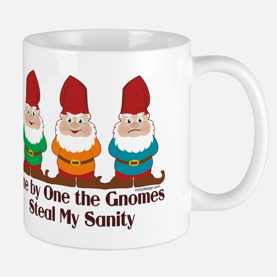 One by one the Gnomes steal my sanity Mug