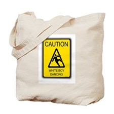 caution white boy dancing Tote Bag