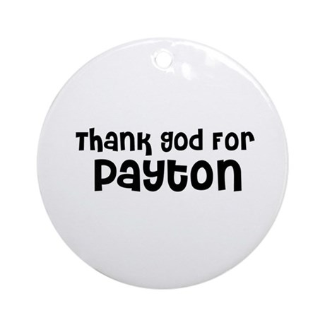 Thank God For Payton Ornament (Round)