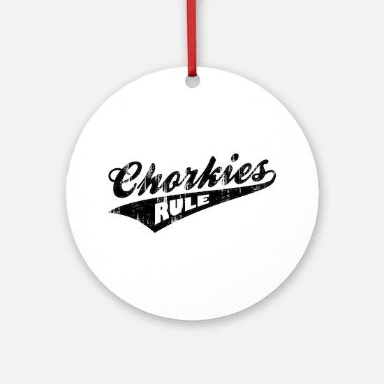 Chorkies Rule Ornament (Round)