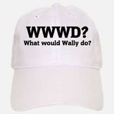 What would Wally do? Baseball Baseball Cap